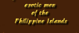 all exclusive galleries and xxx video of nude filipino men - hot pinoy celebrities - filipino amateurs - bar boys - gay hardcore - asian hunks - men of luzon, visayas, mindanao, manila boys